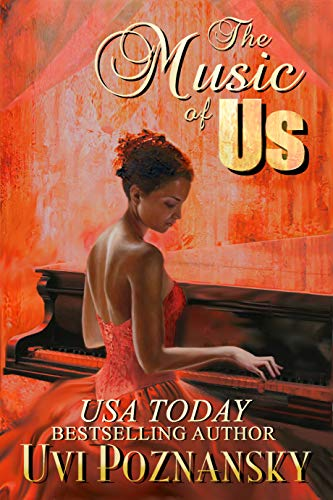 The Music of Us (Still Life with Memories Book 3) by Uvi Poznansky