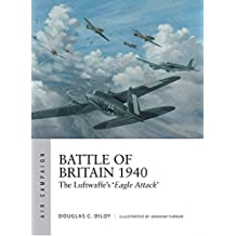 Battle of Britain 1940: The Luftwaffe's `Eagle Attack' (Air Campaign)