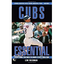 Cubs Essential: Everything You Need to Know to Be a Real Fan! by Lew Freedman (2006-04-01)