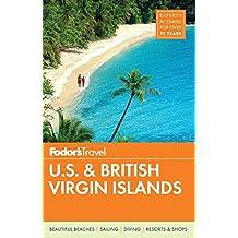 Fodor's U.S. & British Virgin Islands (Full-color Travel Guide, Band 25)