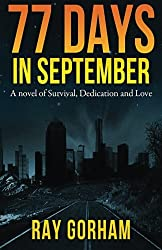 77 Days in September: A Novel of Survival, Dedication, and Love: Volume 1 (The Kyle Tait Series)