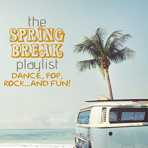 The Spring Break Playlist: Dance, Pop, Rock...and Fun!