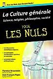 La Culture g??©n??©rale pour les nuls : Science, religion, philosophie, soci??©t??© by Florence Braunstein (2008-10-02)