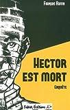 Hector est mort : Enquête