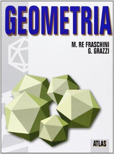 Geometria. Con espansione online. Per le Scuole superiori