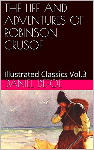 the-life-and-adventures-of-robinson-crusoe-illustrated-classics-vol3-english-edition