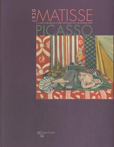 Matisse Picasso 1920 : 12 chefs-d'oeuvre du Muse national de l'Orangerie, Paris