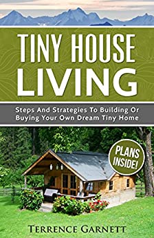 tiny house living steps and strategies to building or