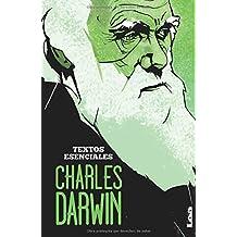 Charles Darwin: Textos esenciales