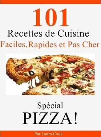 101 recettes maison de pizza italienne faciles rapides et pas cher ebook laura cook gregory. Black Bedroom Furniture Sets. Home Design Ideas
