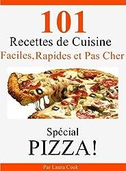 101 Recettes Maison de Pizza Italienne, Faciles, Rapides et Pas Cher