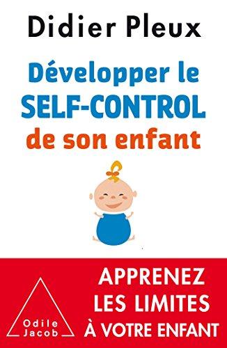 Dvelopper le self-control de son enfant