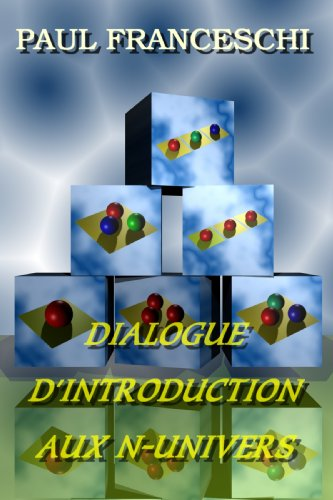 Dialogue d'introduction aux n-univers par Paul Franceschi