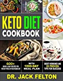 Keto Diet Cookbook: 600+ Quick & Easy Recipes For Busy People On The