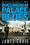 Buckingham Palace Blues (Inspector Carlyle) by James Craig