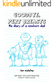 Goodbye, Pert Breasts: the Diary of a Newborn Dad