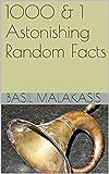 1000 & 1 Astonishing Random Facts (English Edition)