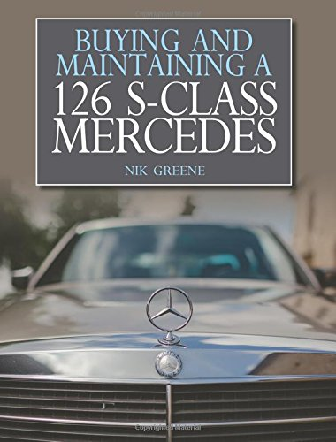 Buying and Maintaining a 126 S-Class Mercedes (Mercedes 126)