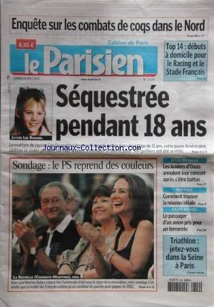 PARISIEN LIBERE (LE) [No 20209] du 29/08/2009 - etats-unis - retrouvee 18 ans apres son enlevement - jaycee lee dugard - enquete sur les combats de coqs dans le nord - top 14 - debuts a domicile pour le racing et le stade-francais - sondage - le ps reprend des couleurs - triathlon - jetez-vous dans la seine a paris - le passager d