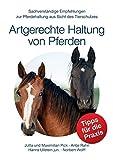 Artgerechte Haltung von Pferden: Sachverständige Empfehlungen zur Pferdehaltung aus Sicht des Tierschutzes
