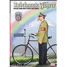 Unbekannte Fuhrer: Hitler come non l'avete mai visto! (Historical biographies)