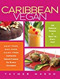 Telecharger Livres Caribbean Vegan Meat Free Egg Free Dairy Free Authentic Island Cuisine for Every Occasion by Taymer Mason 1 Sep 2010 Paperback (PDF,EPUB,MOBI) gratuits en Francaise
