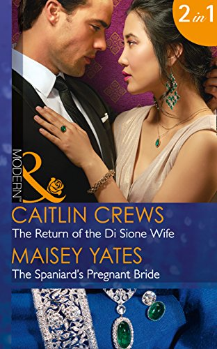 The Return Of The Di Sione Wife: The Return of the Di Sione Wife / The Spaniard's Pregnant Bride (Mills & Boon Modern) (The Billionaire's Legacy, Book 4)