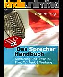Das Sprecherhandbuch - Ausbildung und Praxis bei Film, TV, Funk und Werbung