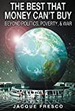 #10: The Best That Money Can't Buy: Beyond Politics, Poverty and War