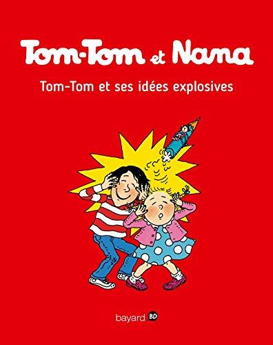 Tom-Tom et Nana, Tome 02: Tom-Tom et ses ides explosives