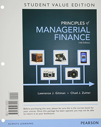 Principles of Managerial Finance: Student Value Edition