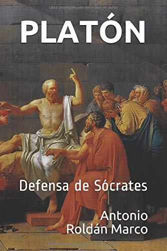 PLATÓN: Defensa de Sócrates (LECTURAS DE FILOSOFÍA)