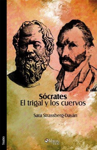 Sócrates. El trigal y los cuervos por Sara Strassberg-Dayán