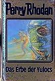 Das Erbe der Yulocs. Perry Rhodan 71. (Perry Rhodan Silberband)