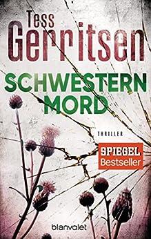Schwesternmord: Ein Rizzoli-&-Isles-Thriller (Rizzoli-&-Isles-Serie 4) von [Gerritsen, Tess]