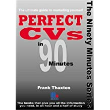 Perfect CVs in 90 Minutes (In ninety minutes) by Frank Thaxton (2005-10-01)