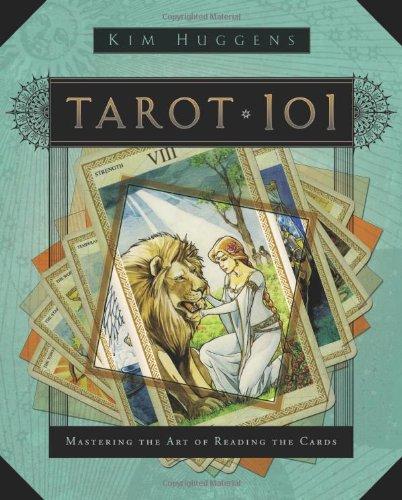 Tarot 101: Mastering the Art of Reading the Cards por Kim Huggens