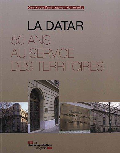 La Datar - 50 ans au service des territoires