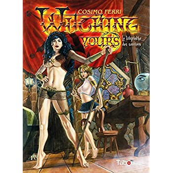 Tome 1 Witching yours, Tome 1 : le labyrinthe des sorciers