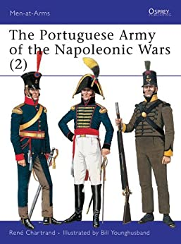 The Portuguese Army of the Napoleonic Wars (2): 1806-1815 Pt.2 (Men-At-Arms 346) by [Chartrand, René]