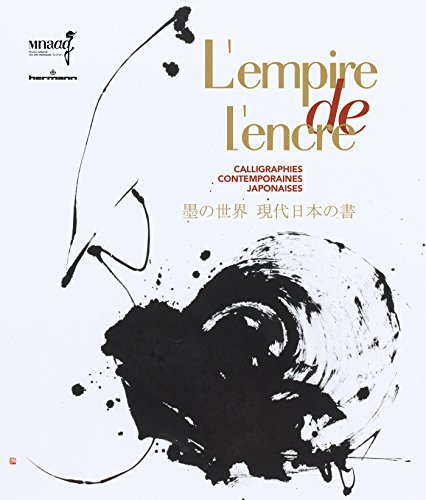 L'empire de l'encre: Calligraphies contemporaines japonaises