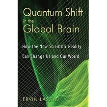 Quantum Shift in the Global Brain