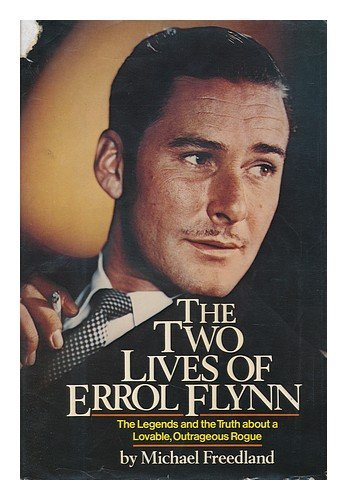 The Two Lives of Errol Flynn by Michael Freedland (1979-08-01)