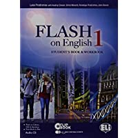 Flash on english. Student's book-Workbook-Flip book. Con espansione online. Con CD Audio. Per le Scuole superiori: 1