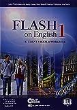 Flash on english. Student's book-Workbook-Flip book. Per le Scuole superiori. Con CD Audio. Con espansione online: 1