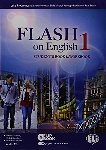 Flash on english. Student's book-Workbook-Flip book. Con espansione online. Con CD Audio. Per le Scuole superiori: 1