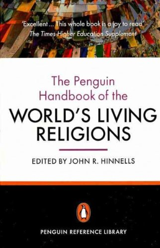 [(The Penguin Handbook of the World's Living Religions)] [ Edited by Formerly Professor of Comparative Religion at School of Oriental and African Studies John R Hinnells ] [December, 2010]