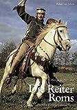Die Reiter Roms, Teil III: Zubehor, Reitweise, Bewaffnung by Marcus Junkelmann(1992-12-31)