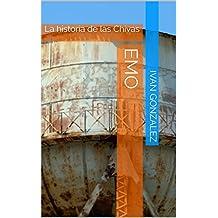 EMO: La historia de las Chivas