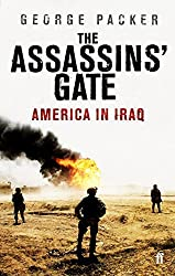 The Assassins' Gate: America in Iraq by George Packer (2007-01-18)